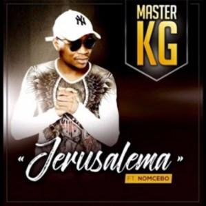 Master KG - Jerusalem (Afro Swanky Remix) ft. Nomcebo